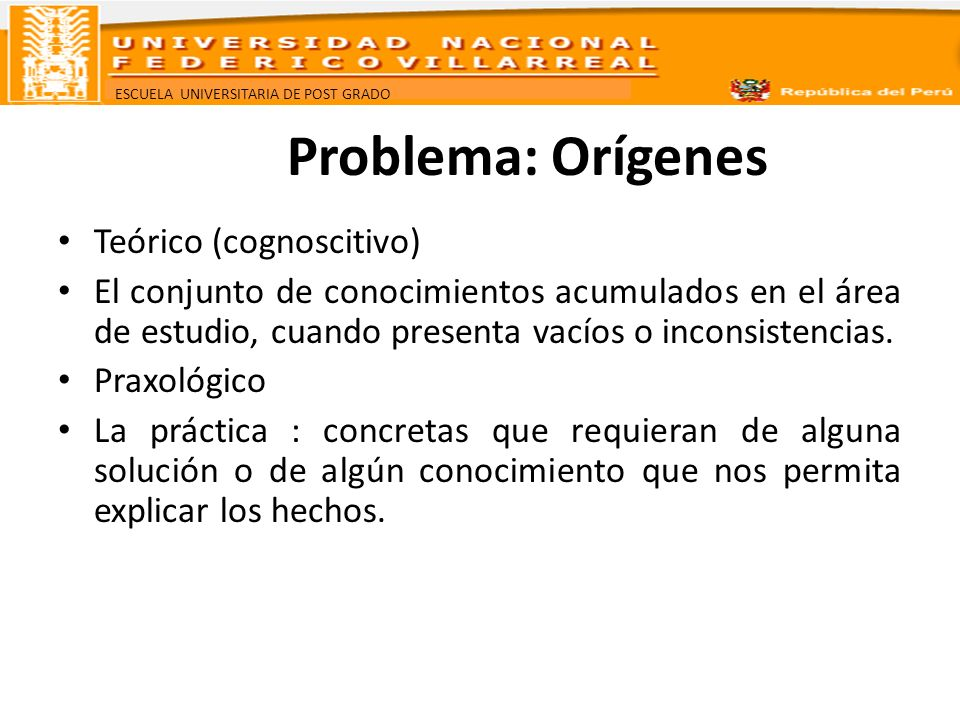 Problema: Orígenes Teórico (cognoscitivo)