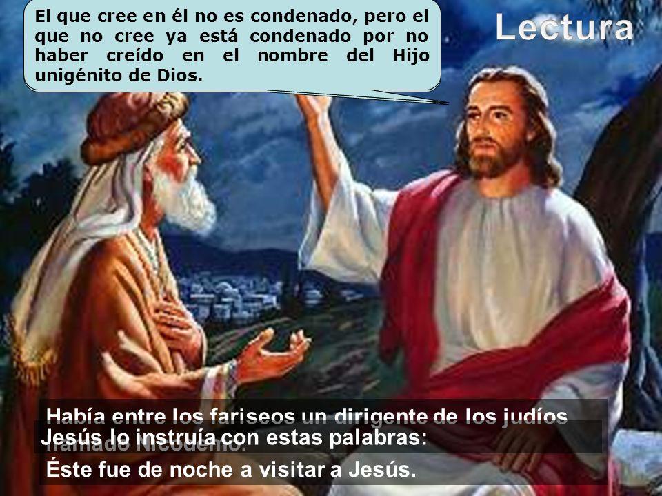 El que cree en él no es condenado, pero el que no cree ya está condenado por no haber creído en el nombre del Hijo unigénito de Dios.