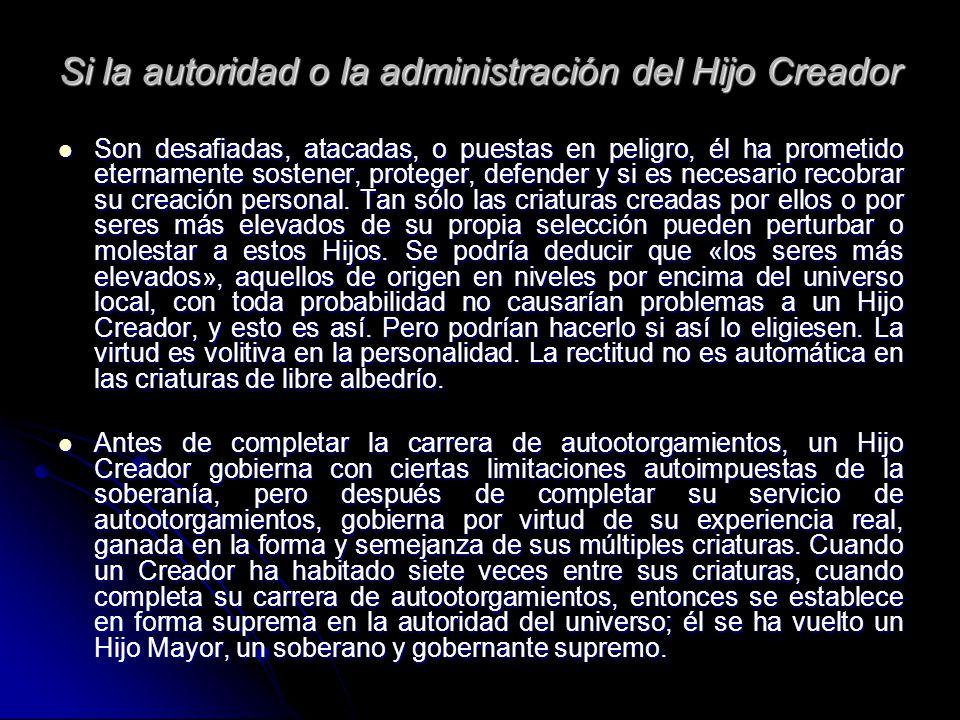 Si la autoridad o la administración del Hijo Creador
