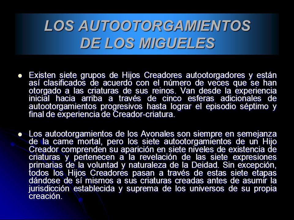 LOS AUTOOTORGAMIENTOS DE LOS MIGUELES