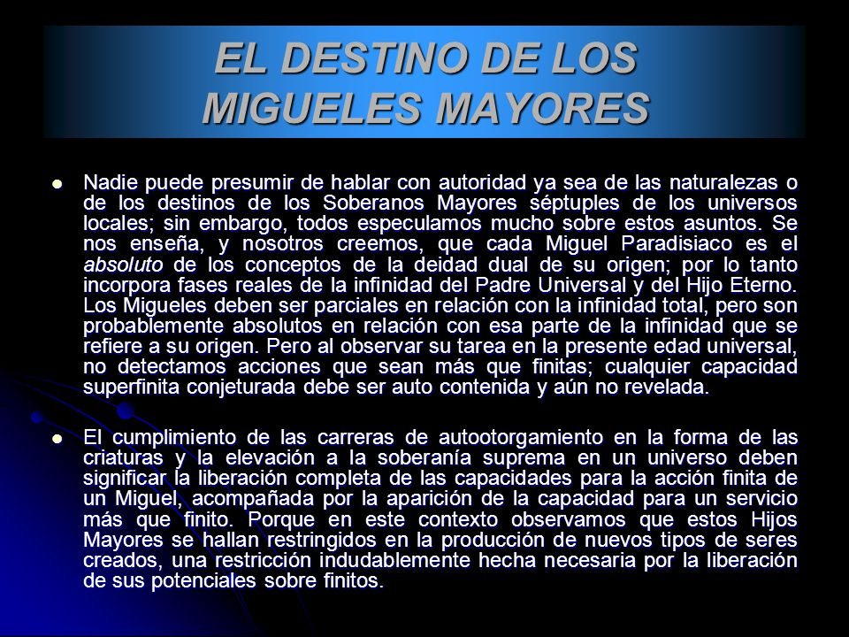 EL DESTINO DE LOS MIGUELES MAYORES