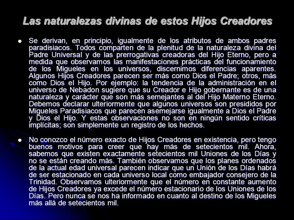 Las naturalezas divinas de estos Hijos Creadores