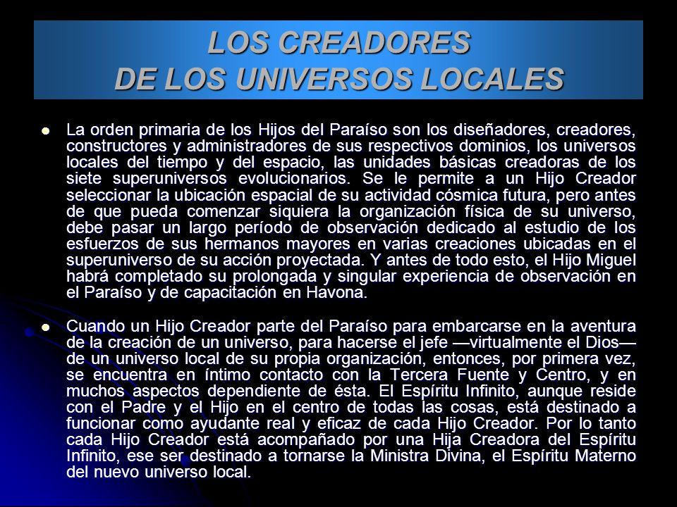 LOS CREADORES DE LOS UNIVERSOS LOCALES