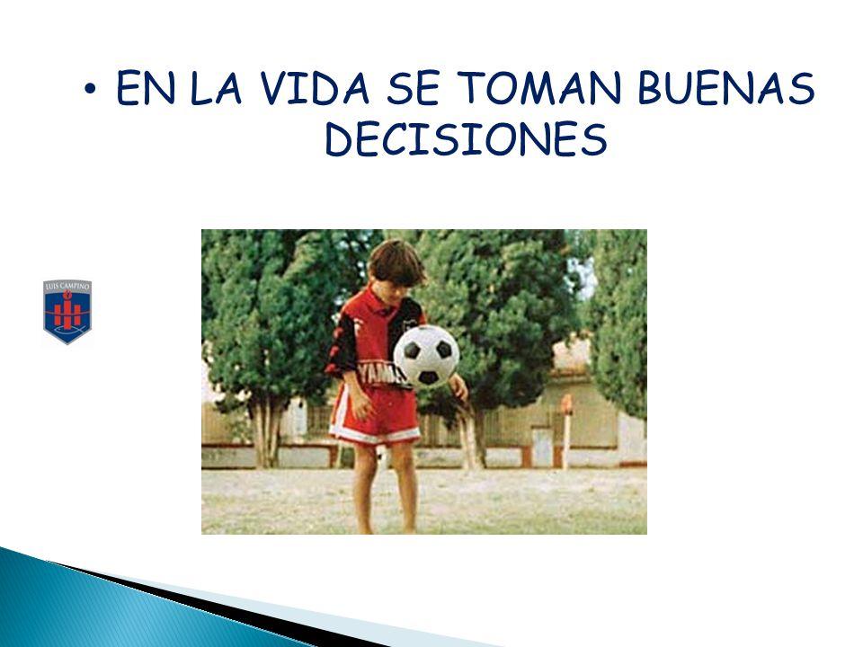 EN LA VIDA SE TOMAN BUENAS DECISIONES