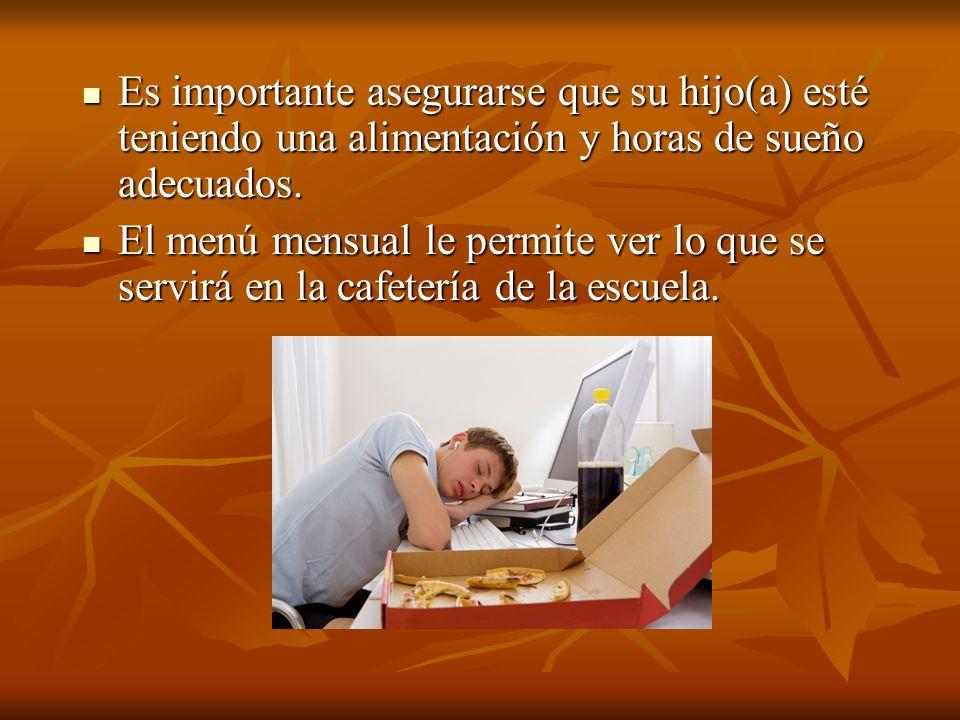 Es importante asegurarse que su hijo(a) esté teniendo una alimentación y horas de sueño adecuados.