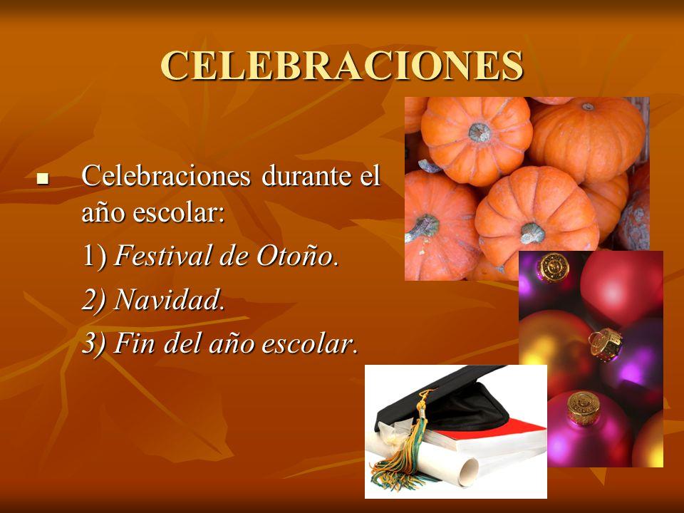 CELEBRACIONES Celebraciones durante el año escolar: