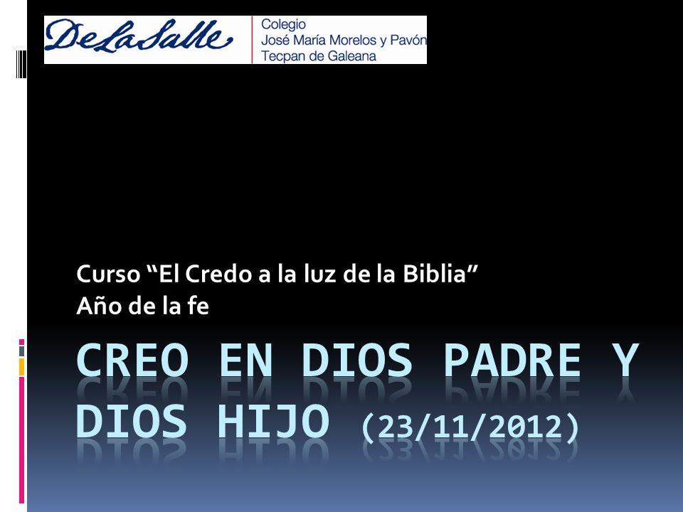 Creo en Dios Padre y Dios Hijo (23/11/2012)