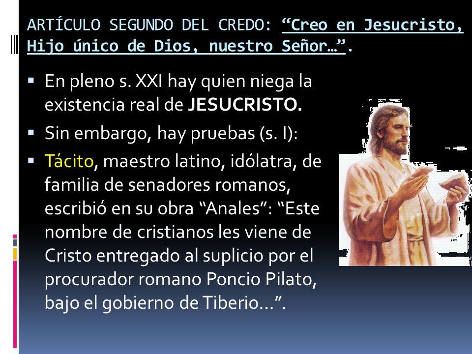 En pleno s. XXI hay quien niega la existencia real de JESUCRISTO.