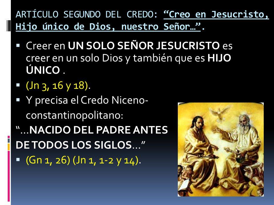 Y precisa el Credo Niceno- constantinopolitano: