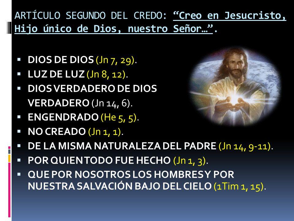 ARTÍCULO SEGUNDO DEL CREDO: Creo en Jesucristo, Hijo único de Dios, nuestro Señor… .