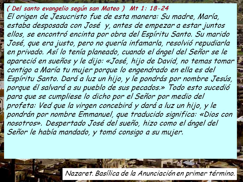 ( Del santo evangelio según san Mateo ) Mt 1: 18-24