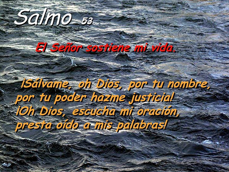 Salmo 53 El Señor sostiene mi vida.