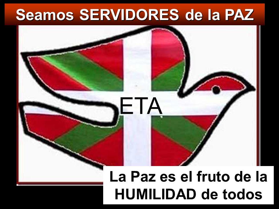 ETA Seamos SERVIDORES de la PAZ