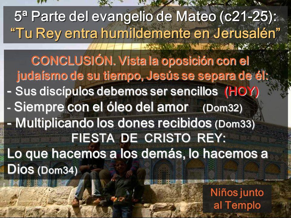 5ª Parte del evangelio de Mateo (c21-25): Tu Rey entra humildemente en Jerusalén