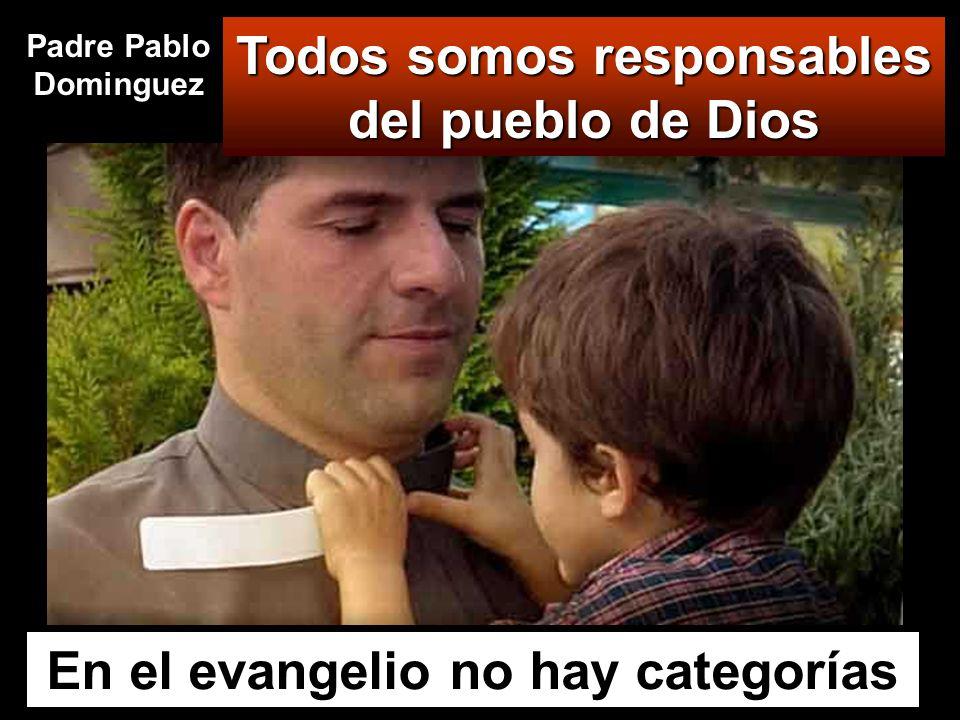Todos somos responsables del pueblo de Dios
