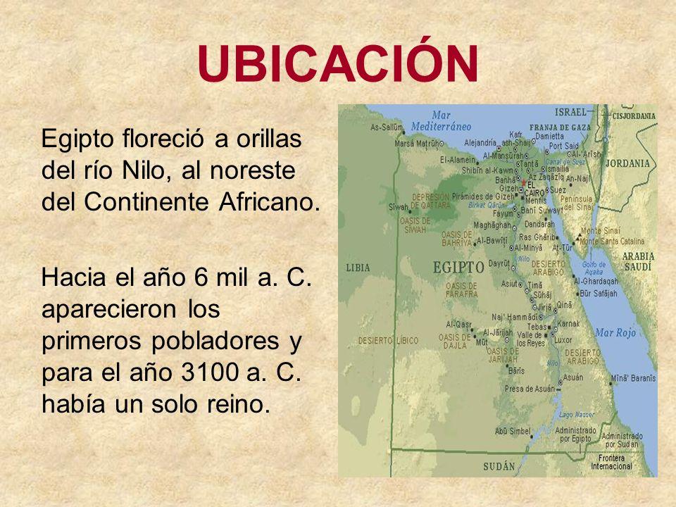 UBICACIÓNEgipto floreció a orillas del río Nilo, al noreste del Continente Africano.