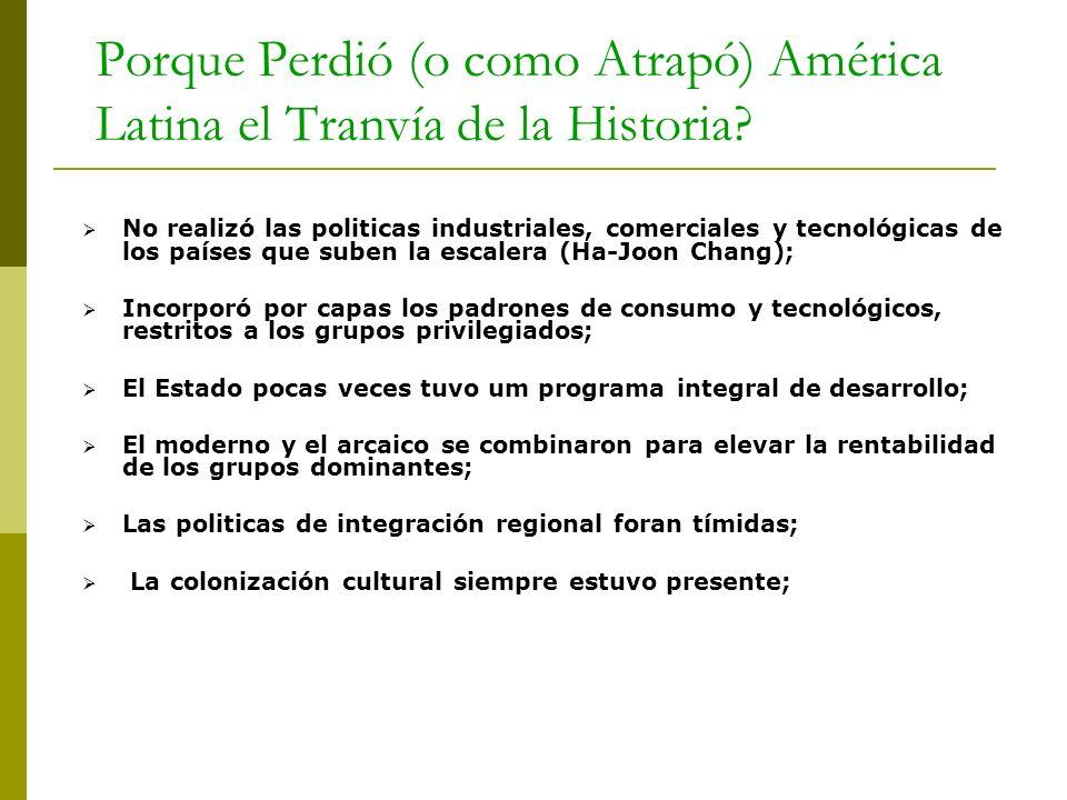 Porque Perdió (o como Atrapó) América Latina el Tranvía de la Historia
