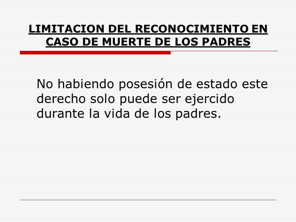 LIMITACION DEL RECONOCIMIENTO EN CASO DE MUERTE DE LOS PADRES