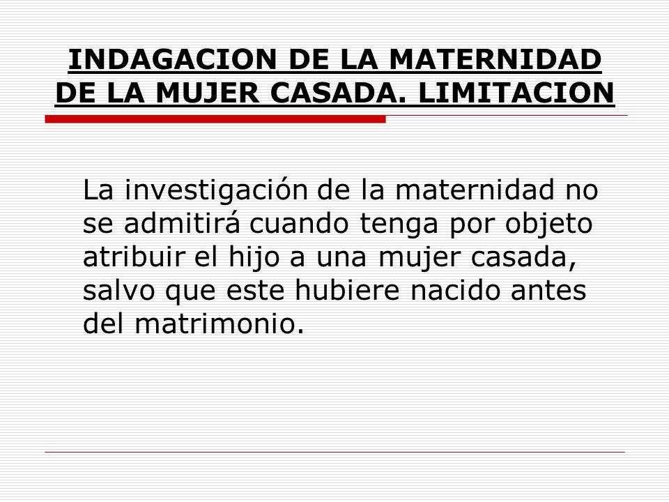 INDAGACION DE LA MATERNIDAD DE LA MUJER CASADA. LIMITACION