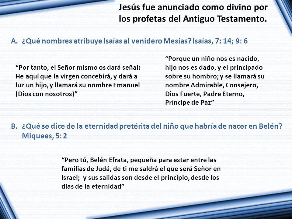Jesús fue anunciado como divino por los profetas del Antiguo Testamento.