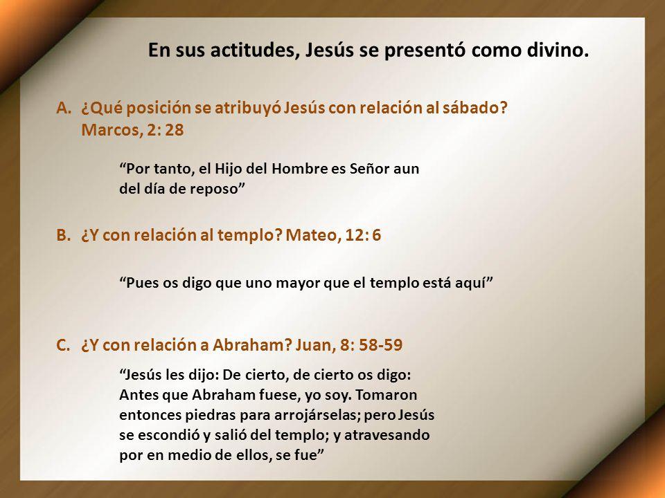 En sus actitudes, Jesús se presentó como divino.