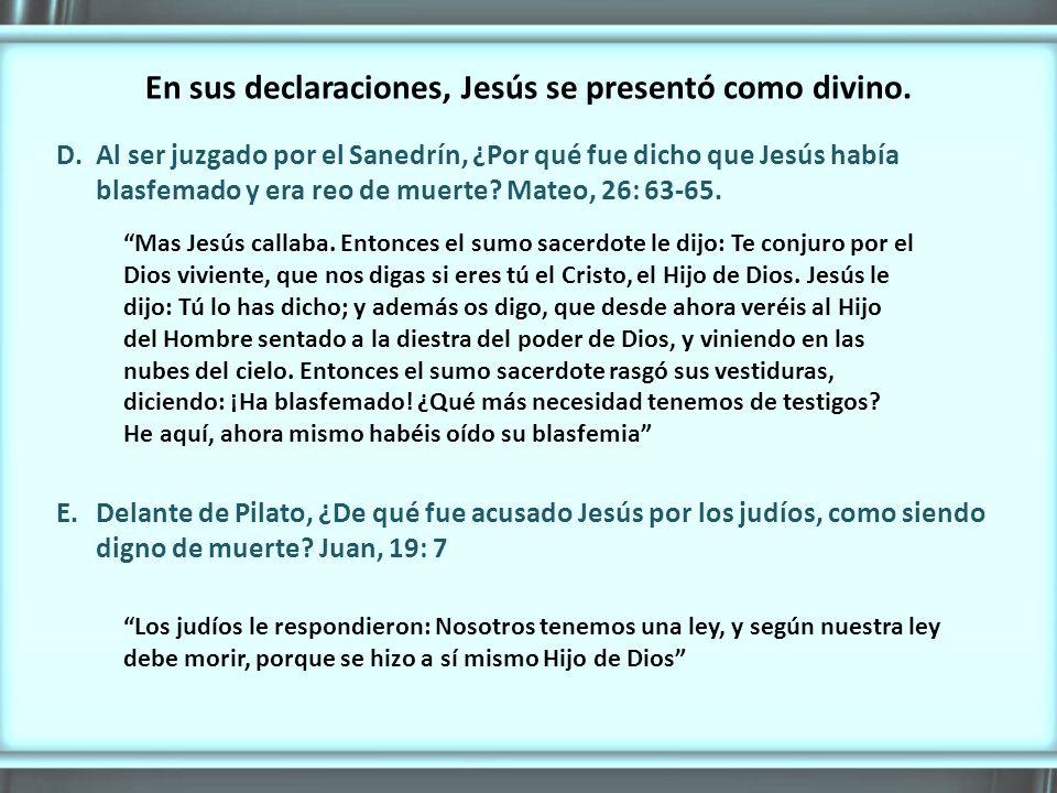 En sus declaraciones, Jesús se presentó como divino.