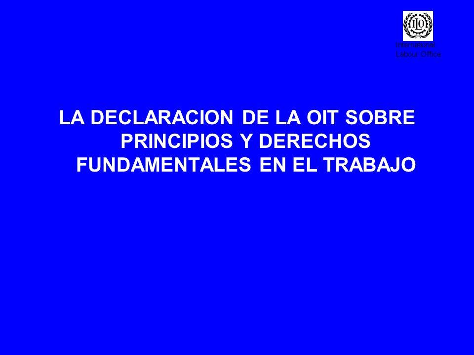 LA DECLARACION DE LA OIT SOBRE PRINCIPIOS Y DERECHOS FUNDAMENTALES EN EL TRABAJO