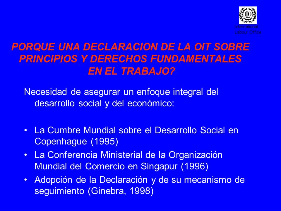 PORQUE UNA DECLARACION DE LA OIT SOBRE PRINCIPIOS Y DERECHOS FUNDAMENTALES EN EL TRABAJO