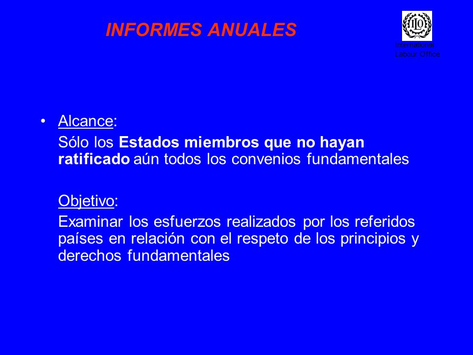 INFORMES ANUALES Alcance: