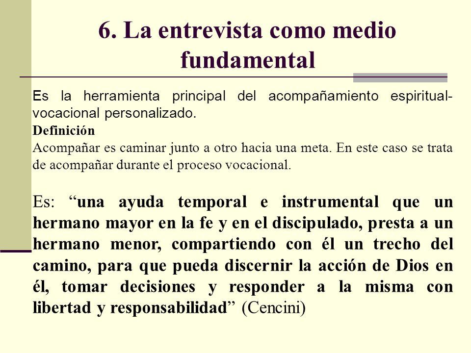 6. La entrevista como medio fundamental