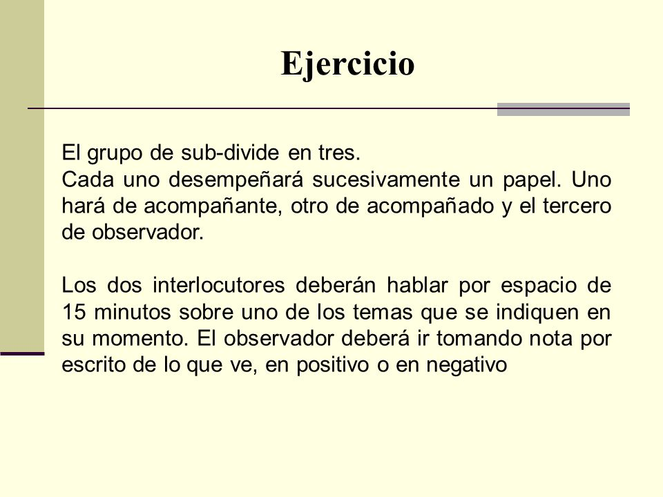 Ejercicio El grupo de sub-divide en tres.