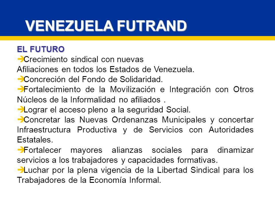 VENEZUELA FUTRAND EL FUTURO Crecimiento sindical con nuevas