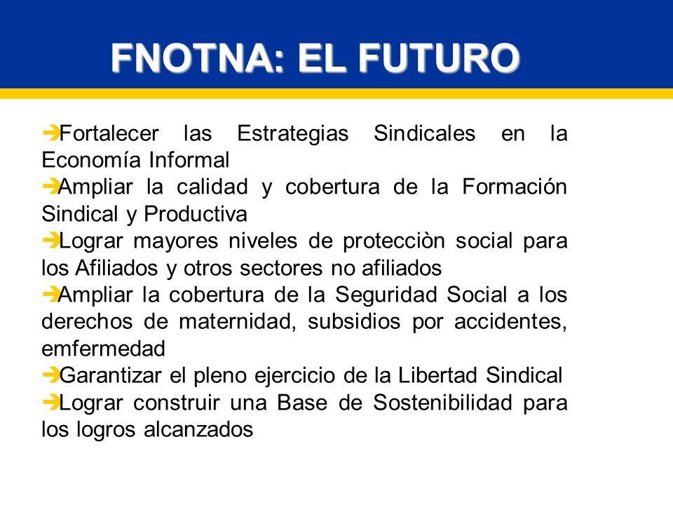 FNOTNA: EL FUTURO Fortalecer las Estrategias Sindicales en la Economía Informal.