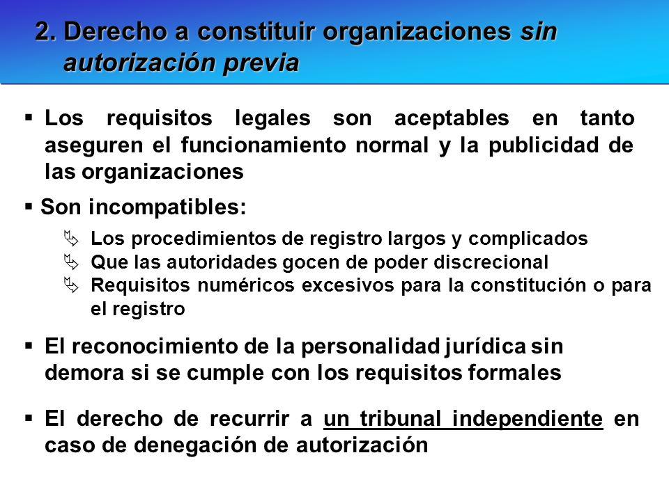 2. Derecho a constituir organizaciones sin autorización previa