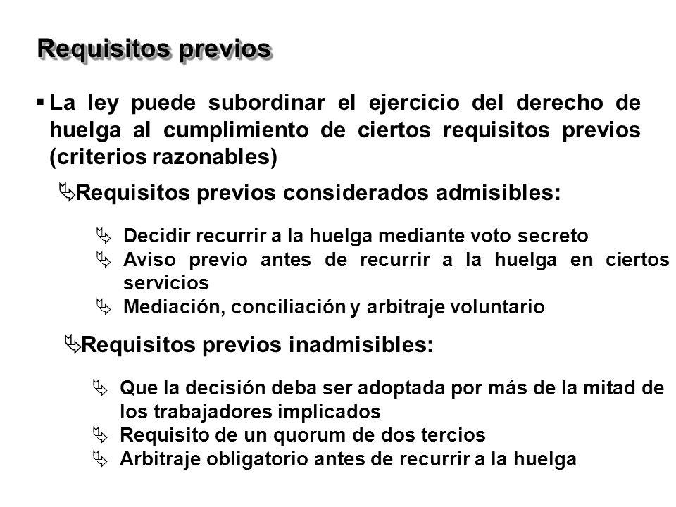 Requisitos previos La ley puede subordinar el ejercicio del derecho de huelga al cumplimiento de ciertos requisitos previos (criterios razonables)