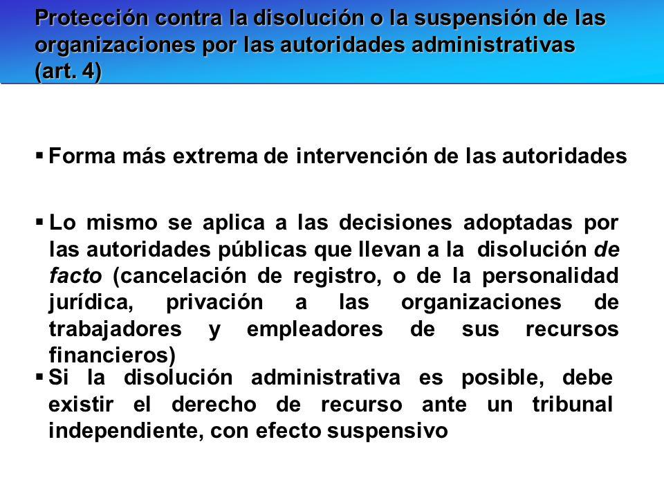 Protección contra la disolución o la suspensión de las organizaciones por las autoridades administrativas