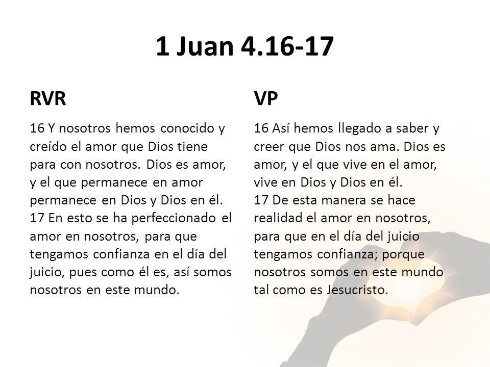 1 Juan 4.16-17 RVR. VP.
