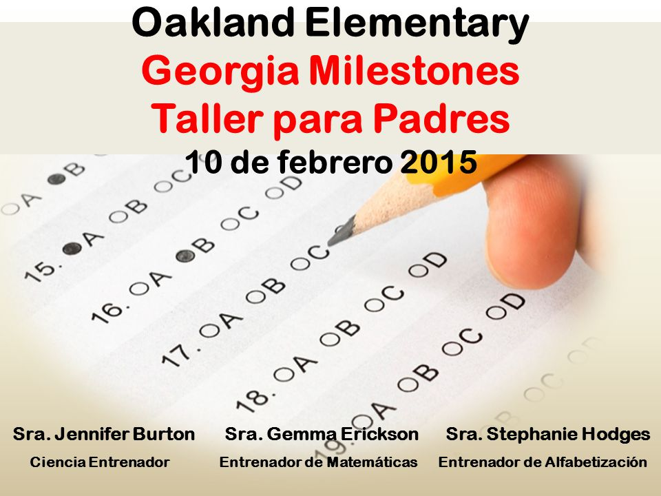 Oakland Elementary Georgia Milestones Taller para Padres 10 de febrero 2015
