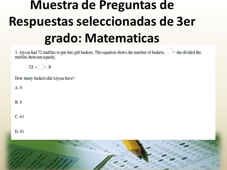 Muestra de Preguntas de Respuestas seleccionadas de 3er grado: Matematicas