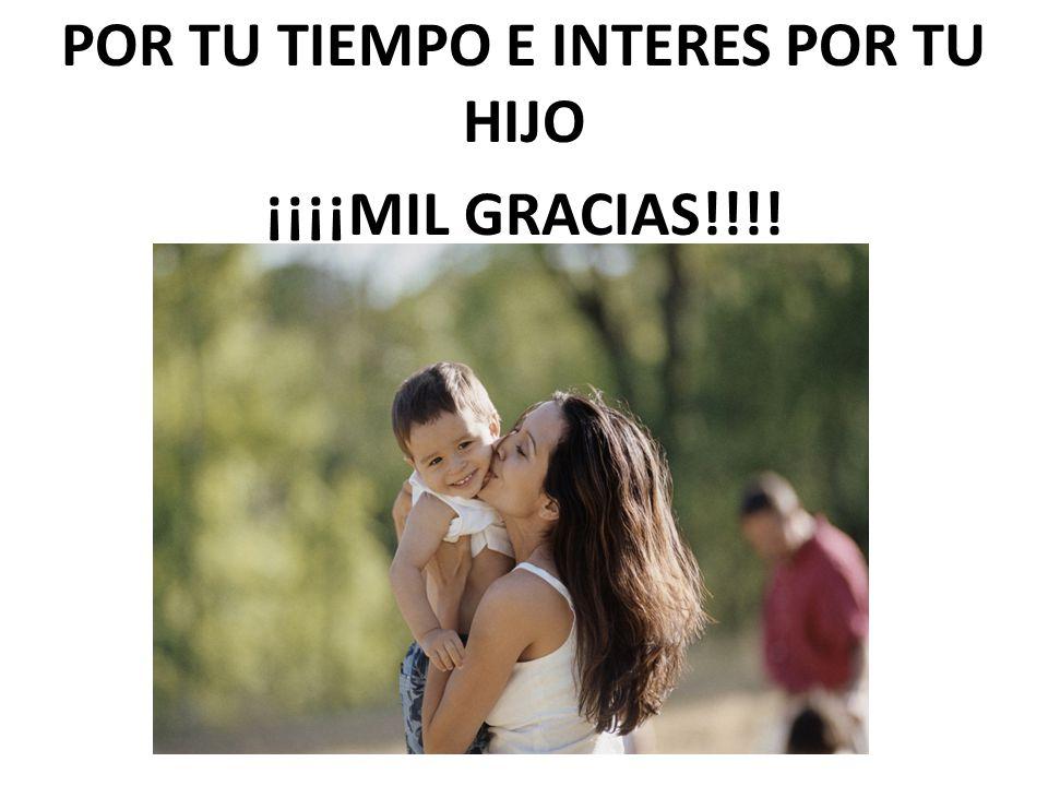 POR TU TIEMPO E INTERES POR TU HIJO ¡¡¡¡MIL GRACIAS!!!!