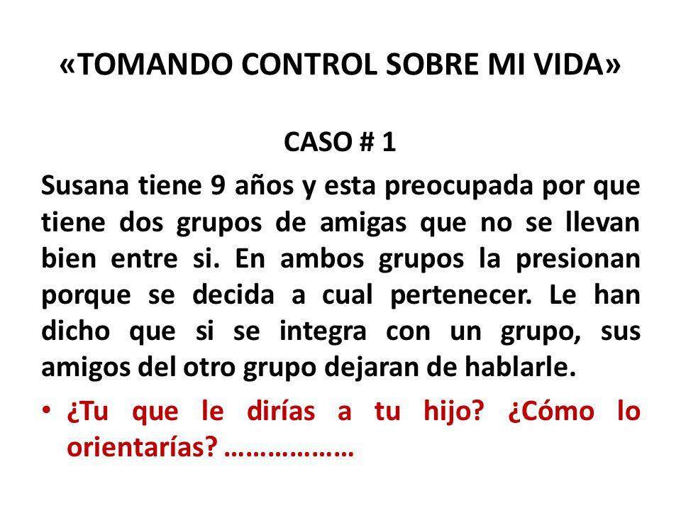 «TOMANDO CONTROL SOBRE MI VIDA»