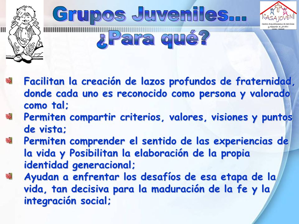 Grupos Juveniles... ¿Para qué