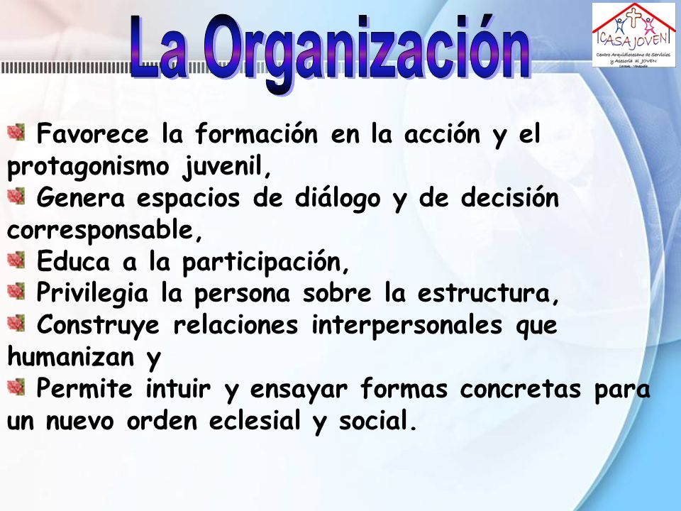 La Organización Favorece la formación en la acción y el protagonismo juvenil, Genera espacios de diálogo y de decisión corresponsable,