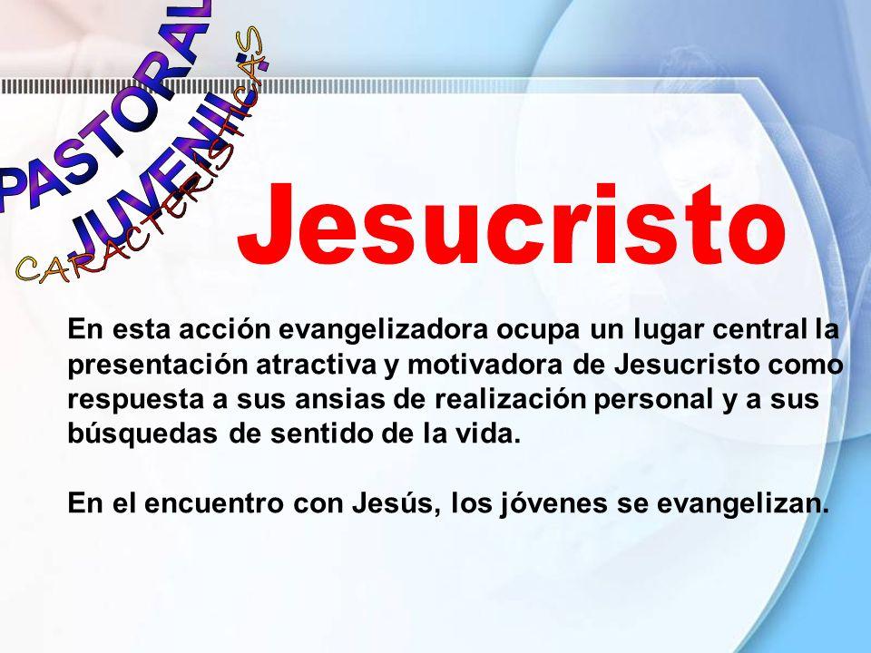 CARACTERÍSTICAS PASTORAL JUVENIL :