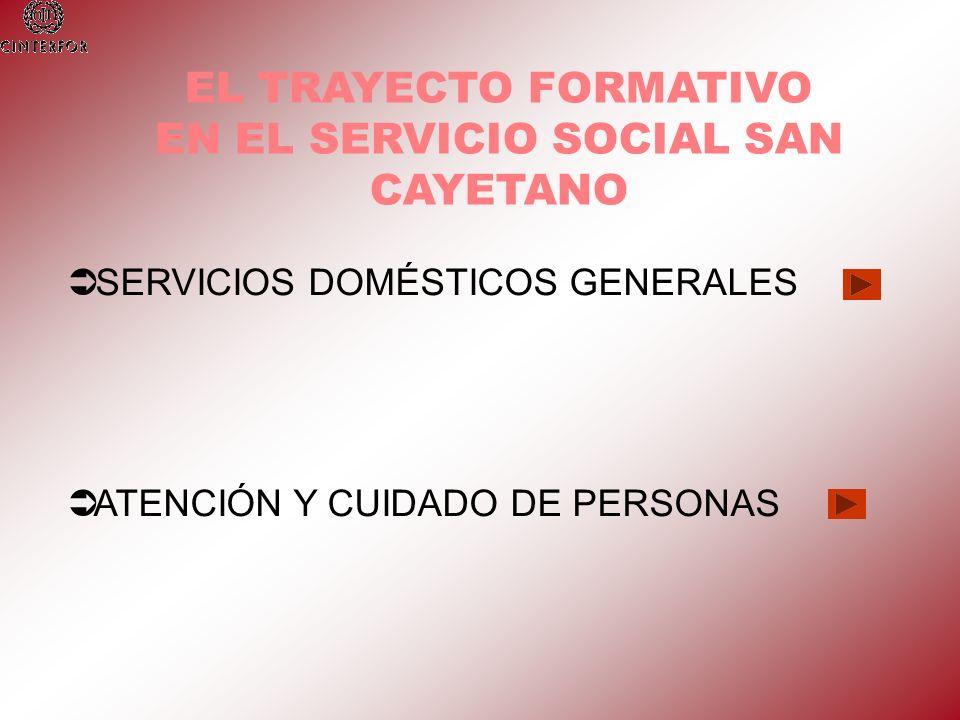 EL TRAYECTO FORMATIVO EN EL SERVICIO SOCIAL SAN CAYETANO