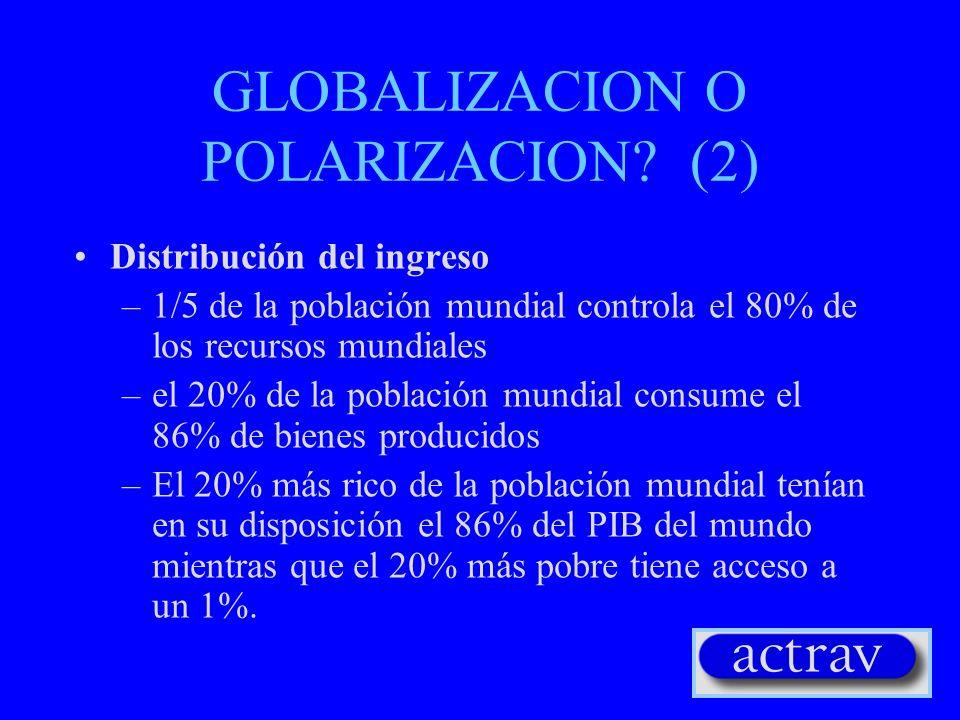 GLOBALIZACION O POLARIZACION (2)
