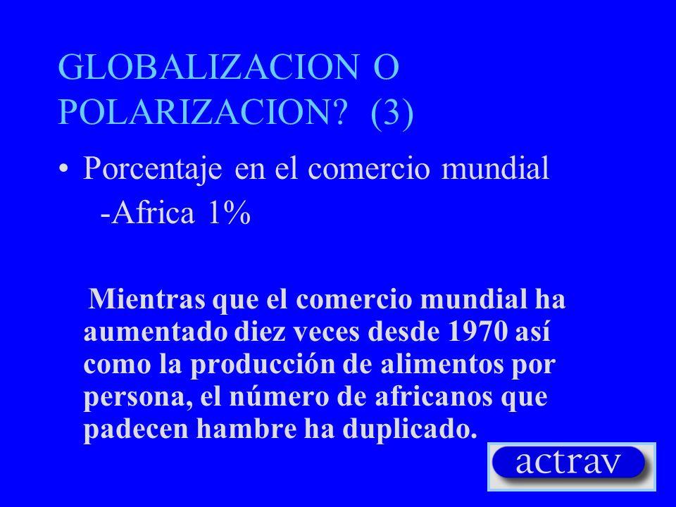 GLOBALIZACION O POLARIZACION (3)
