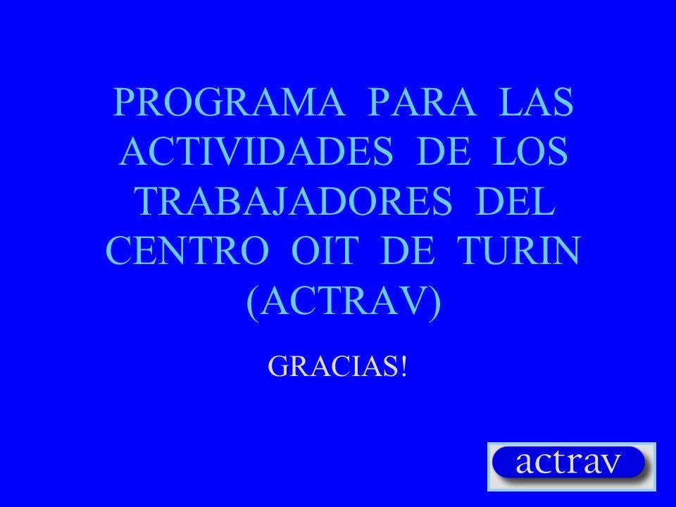 PROGRAMA PARA LAS ACTIVIDADES DE LOS TRABAJADORES DEL CENTRO OIT DE TURIN (ACTRAV)