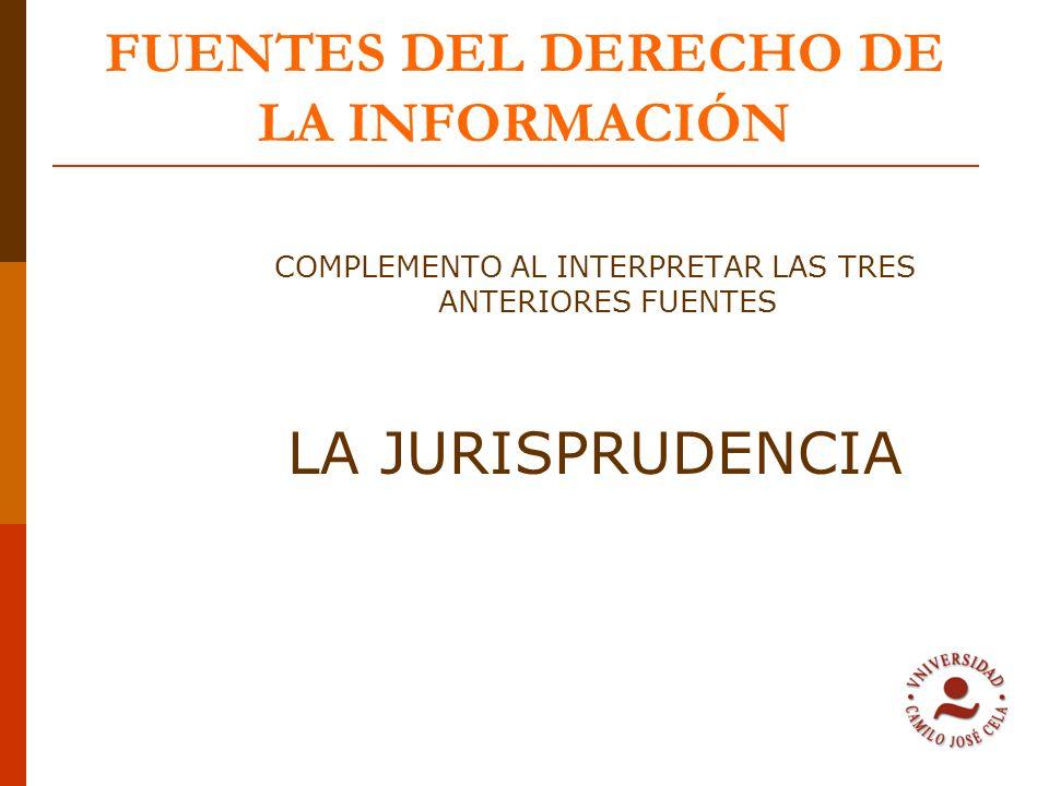FUENTES DEL DERECHO DE LA INFORMACIÓN