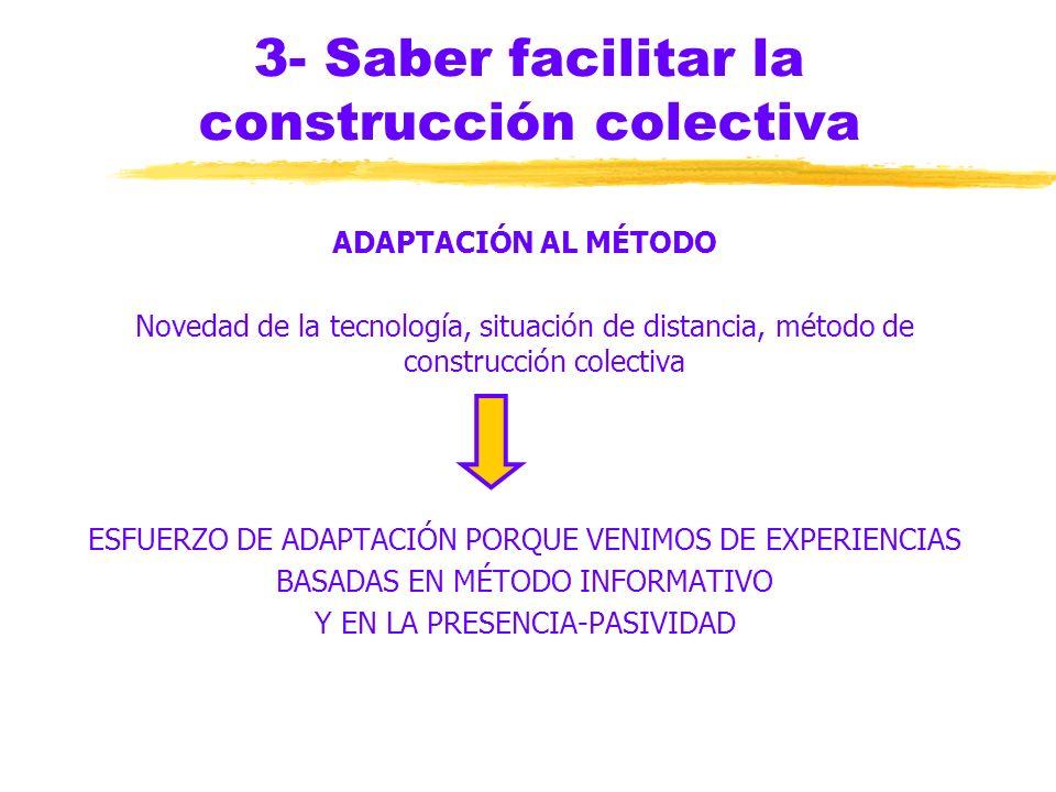 3- Saber facilitar la construcción colectiva